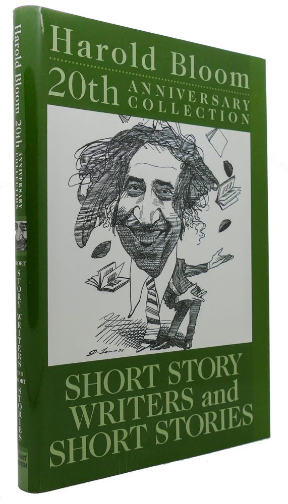 SHORT STORY WRTERS AND SHORT STORIES. Harold Bloom.