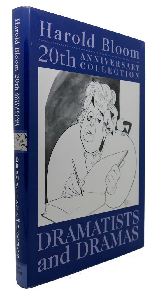 DRAMATISTS AND DRAMA (20TH ANNIVERSARY COLLECTION). Harold Bloom.