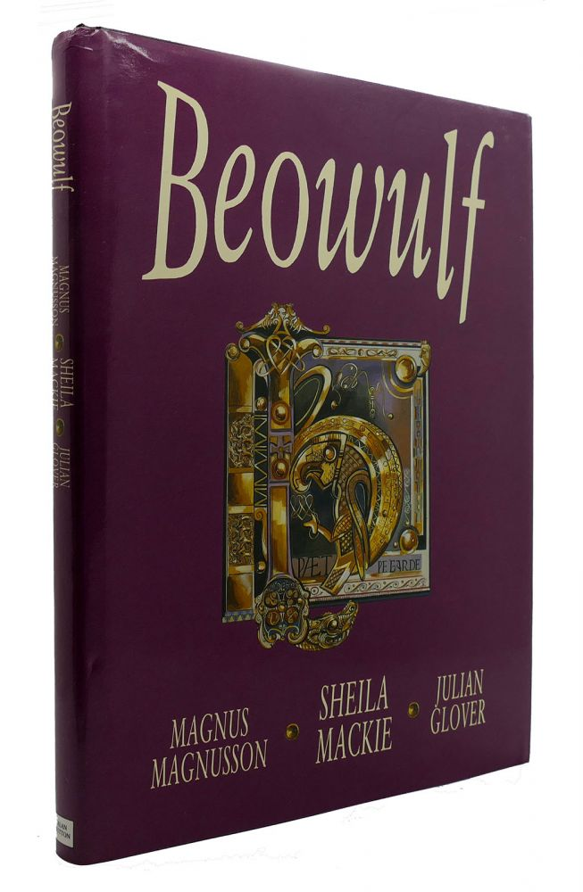 BEOWULF An Adaptation by Julian Glover of the Verse Translations of Michael Alexander and Edwin Morgan. Magnus Magnusson, Sheila Mackie, Julian Glover.