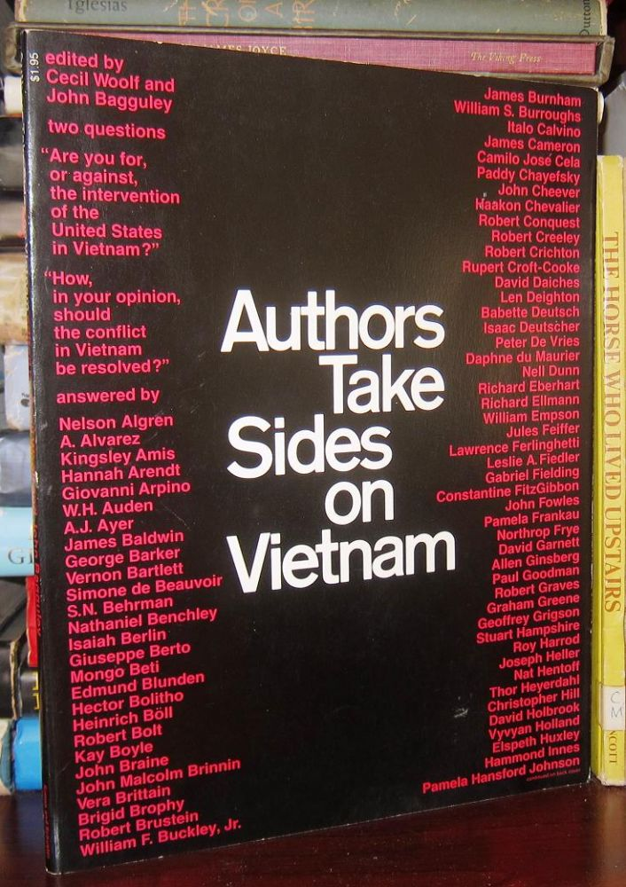AUTHORS TAKE SIDES ON VIETNAM Two Questions on the War in Vietnam Answered by the Authors of Several Nations. Cecil Woolf, John - John Fowles Bagguley, Thor Heyerdahl, Heinrich Boll, W. H. Auden, Hannah Arendt, Robert Chrichton, Robert Creeley, Len Deighton, Graham Greene, William S. Burroughs.