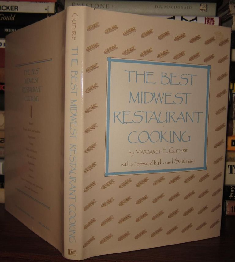 THE BEST MIDWEST RESTAURANT COOKING. Margaret E. Assisted Annie L. Saart Guthrie.