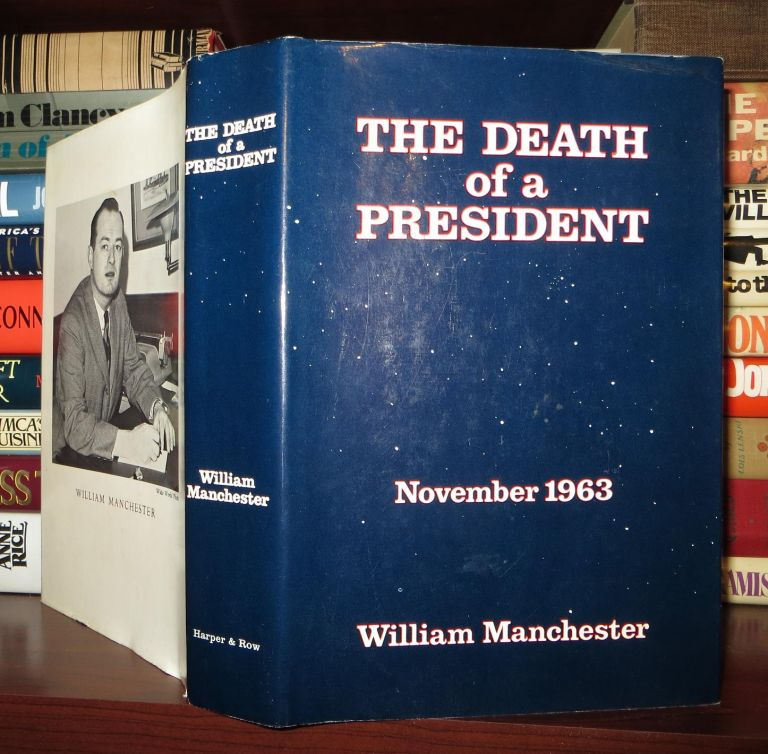 THE DEATH OF A PRESIDENT November 20 - November 25 1963. William Manchester.