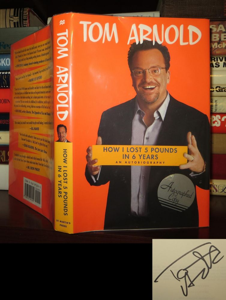 HOW I LOST 5 POUNDS IN 6 YEARS Signed 1st. Tom Arnold.