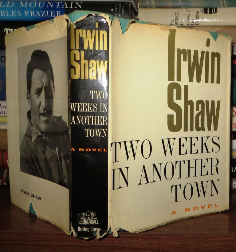 TWO WEEKS IN ANOTHER TOWN. Irwin Shaw.