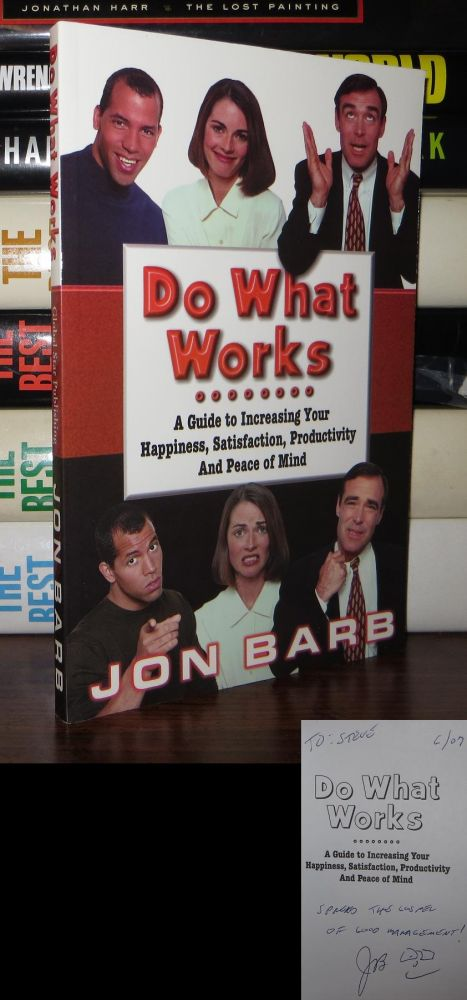 DO WHAT WORKS Signed 1st. Jon Barb.