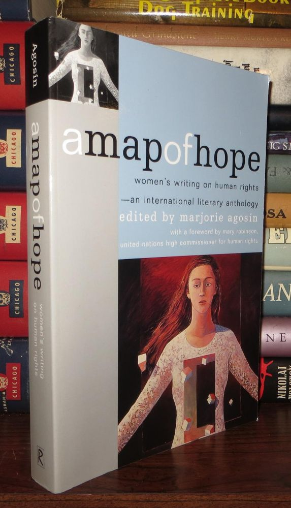 A MAP OF HOPE Women's Writing on Human Rights-An International Literary Anthology. Marjorie Agosin.