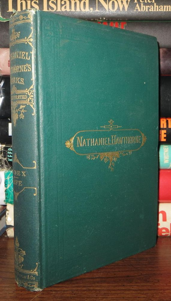 AN ANALYTICAL INDEX TO THE WORKS OF NATHANIEL HAWTHORNE WITH A SKETCH OF HIS LIFE. Nathaniel Hawthorne.