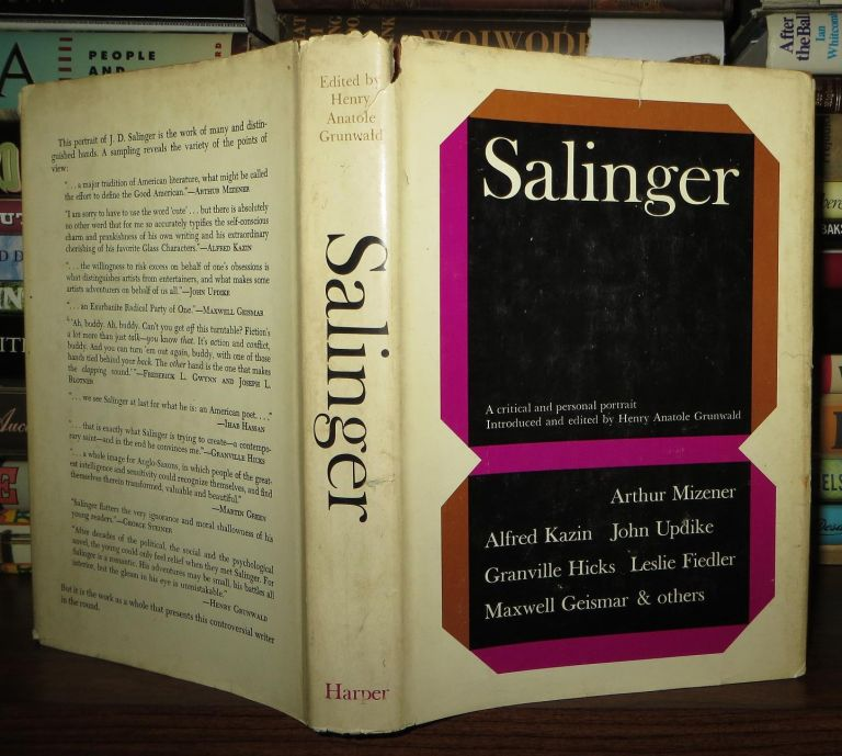 SALINGER A Critical and Personal Portrait. Henry Anatole J. D. Salinger Grunwald.