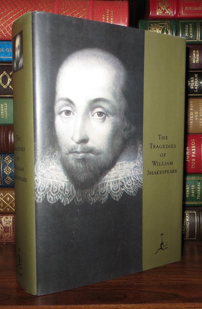 THE TRAGEDIES OF WILLIAM SHAKESPEARE Modern Library. William Shakespeare.