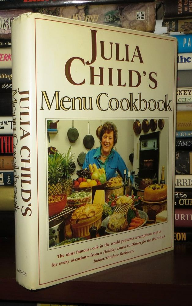 JULIA CHILD'S MENU COOKBOOK. Julia Child, James Scherer, E. S. Yntema.