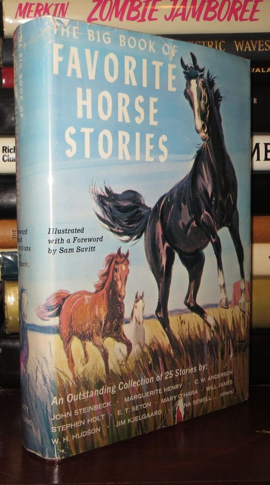 THE BIG BOOK OF FAVORITE HORSE STORIES Twenty-Five Outstanding Stories by Distinguished Authors. Phyllis Cellini Braun, Sam - John Steinbeck Savitt, Anna Sewell, W. H. Hudson, Marguerite Henry.