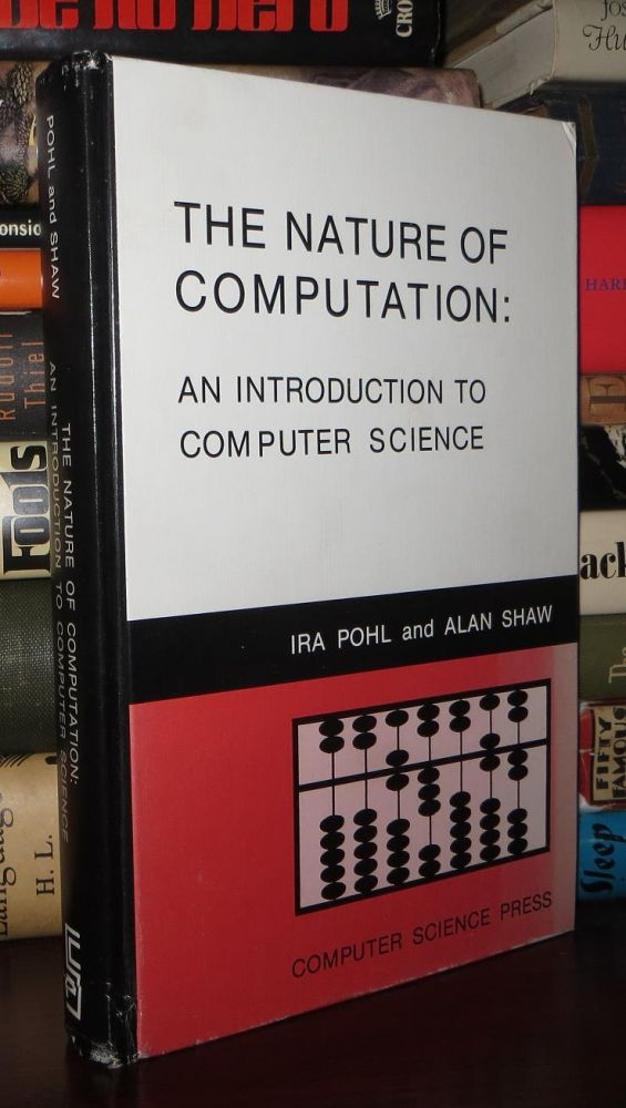THE NATURE OF COMPUTATION An Introduction to Computer Science by Ira Pohl  on Rare Book Cellar