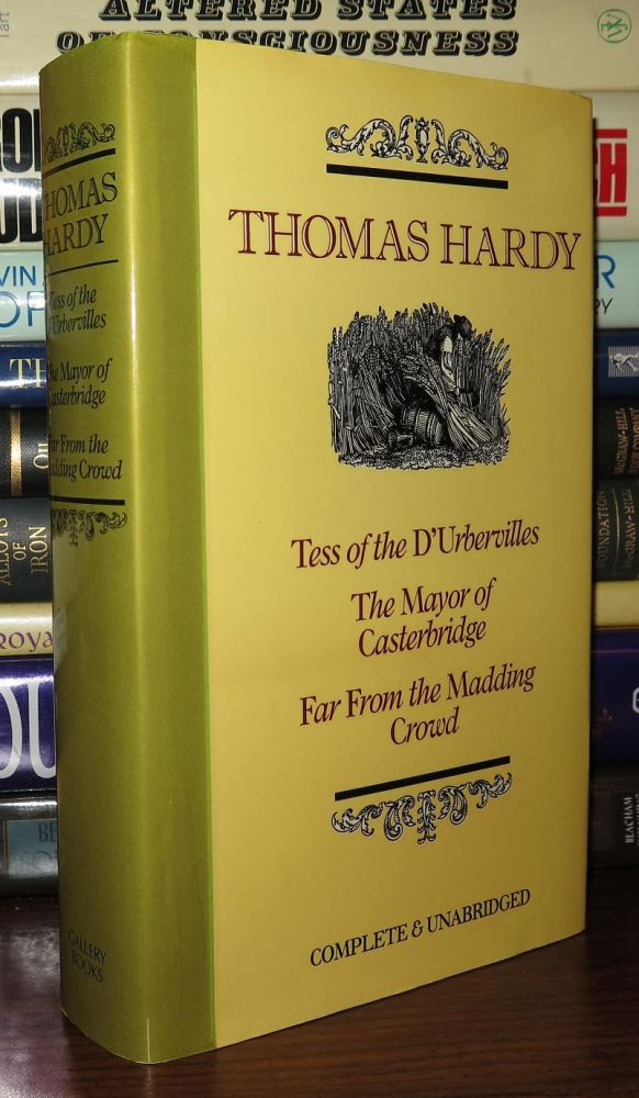 TESS OF THE D'URBERVILLES / THE MAYOR OF CASTERBRIDGE / FAR FROM THE MADDING CROWD. Thomas Hardy.