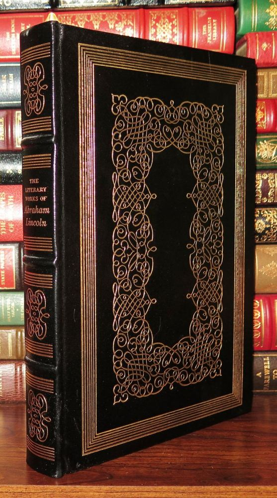 THE LITERARY WORKS OF ABRAHAM LINCOLN Easton Press. Abraham Lincoln.