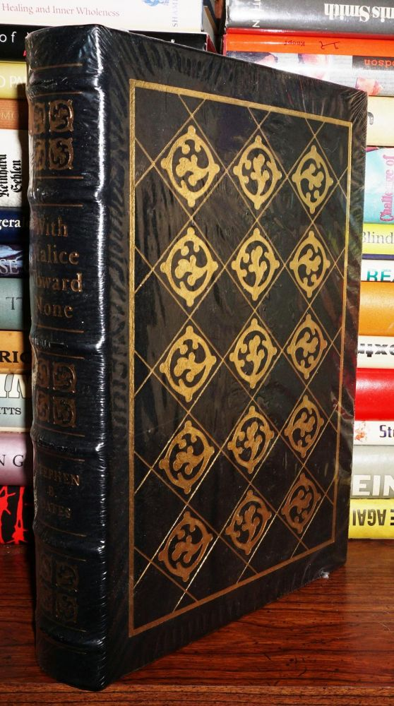 WITH MALICE TOWARD NONE Easton Press. Stephen B. Pres. Gerald Ford Oates, Foreword - Abraham Lincoln.