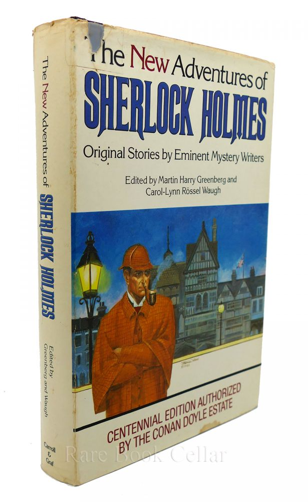 THE NEW ADVENTURES OF SHERLOCK HOLMES: ORIGINAL STORIES BY EMINENT MYSTERY WRITERS. Martin Harry - Arthur Conan Doyle Greenberg, Agatha Christie, Rex Stout, Dick Francis, Ellery Queen, G. K. Chesterton.