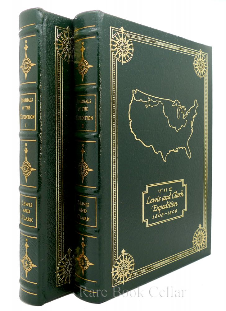 THE JOURNALS OF THE EXPEDITION UNDER THE COMMAND OF CAPTS. LEWIS AND CLARK Easton Press. Meriwether Lewis, William Clark, Nicholas Biddle.