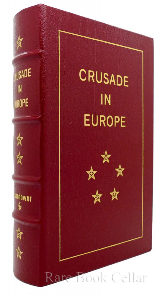 CRUSADE IN EUROPE Easton Press. Dwight D. Eisenhower.