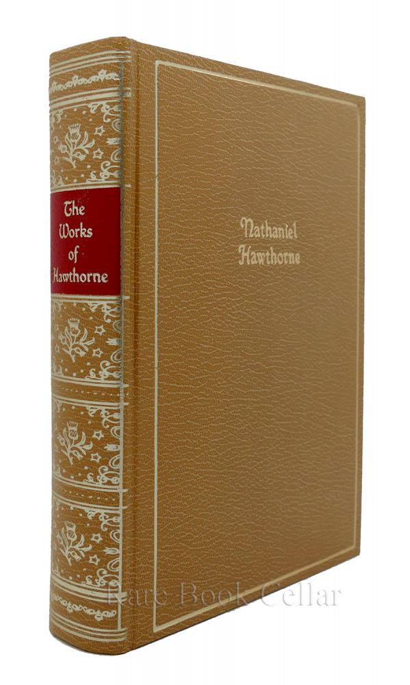 THE WORKS OF NATHANIEL HAWTHORNE - ONE VOLUME EDITION. Nathaniel Hawthorne.