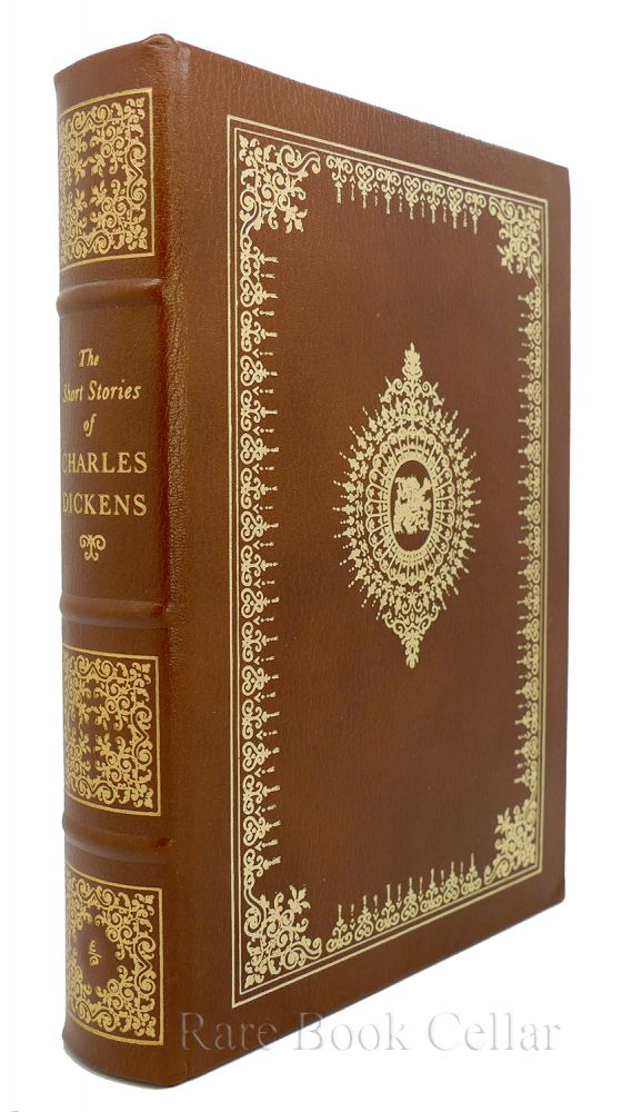 THE SHORT STORIES OF CHARLES DICKENS Easton Press. Charles Dickens.