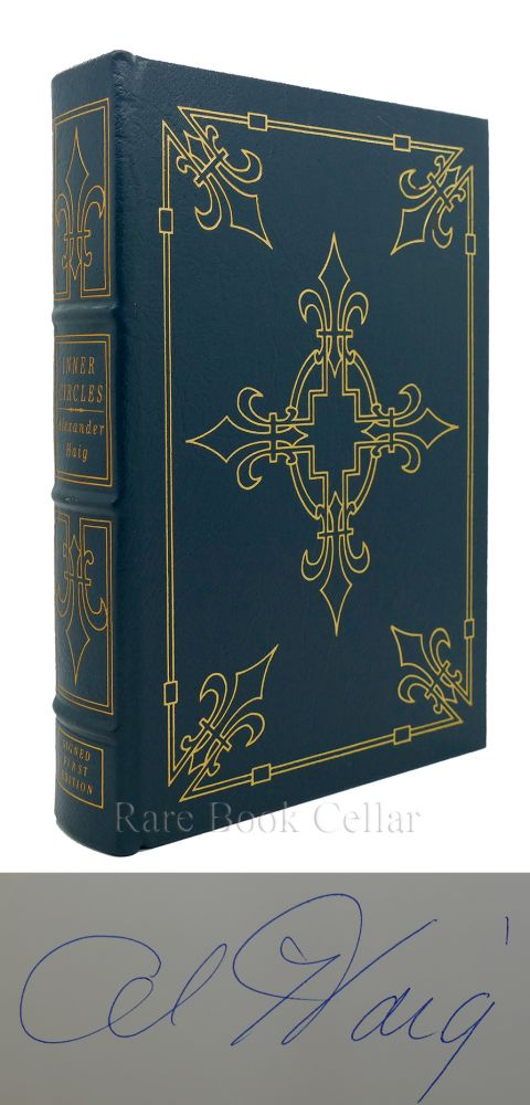 INNER CIRCLES Signed Easton Press. Alexander M. Haig Jr.