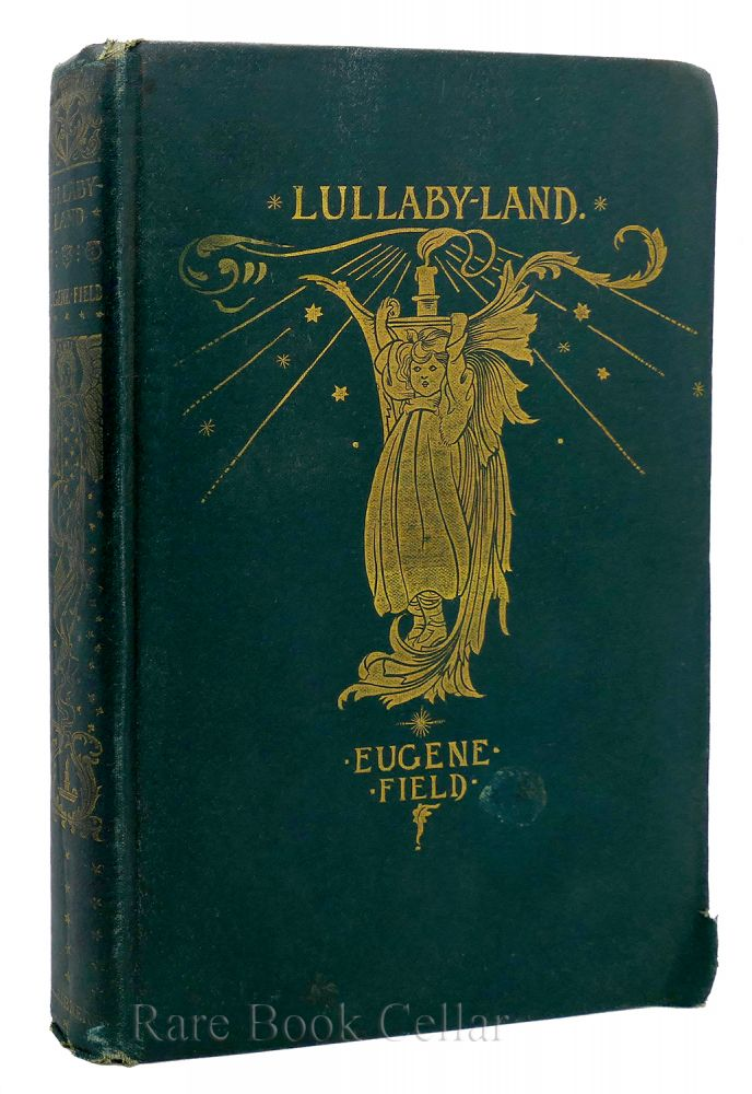LULLABY-LAND - SONGS OF CHILDHOOD. Eugene Field.