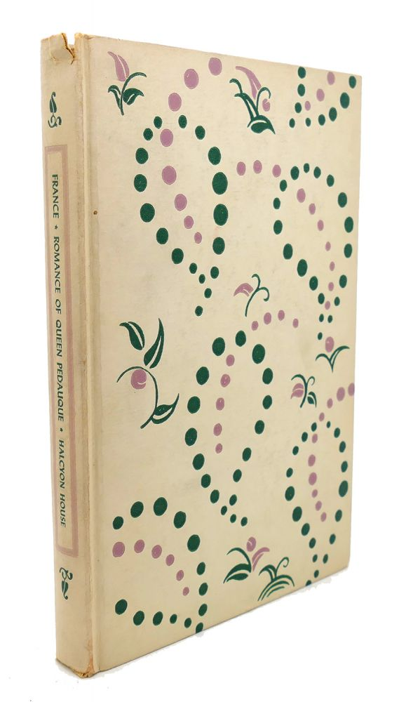 THE ROMANCE OF THE QUEEN PEDAUQUE. Anatole France.