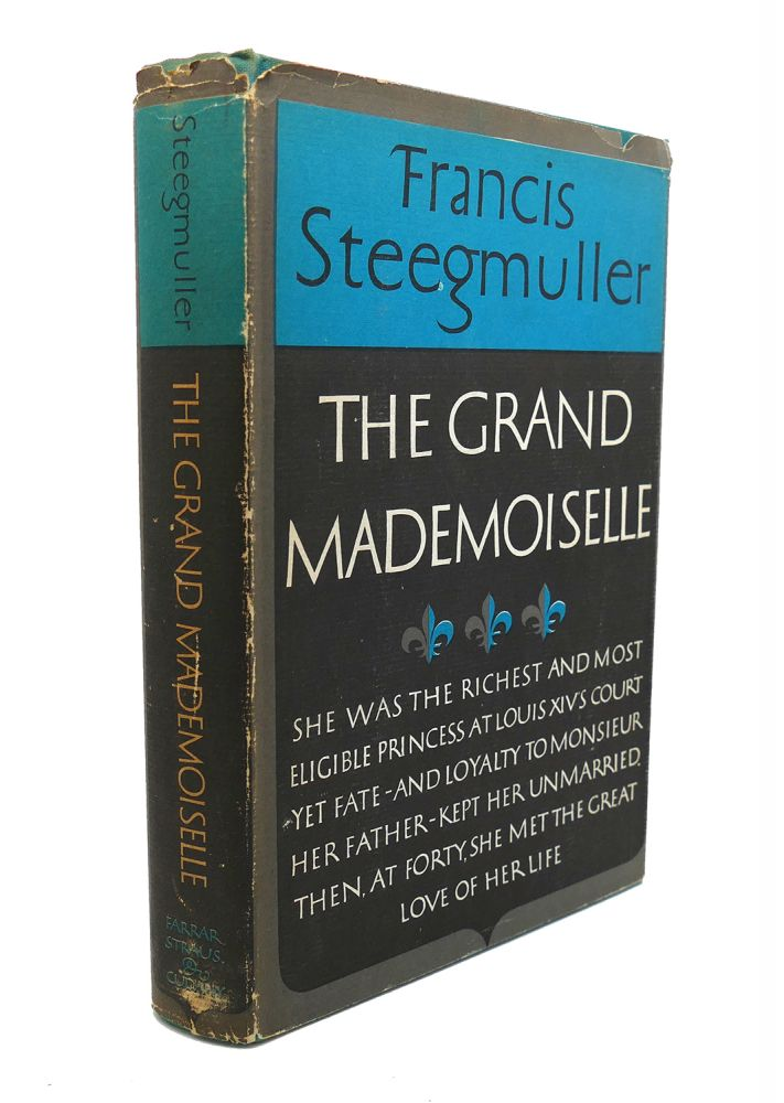 THE GRAND MADEMOISELLE. Francis Steegmuller.