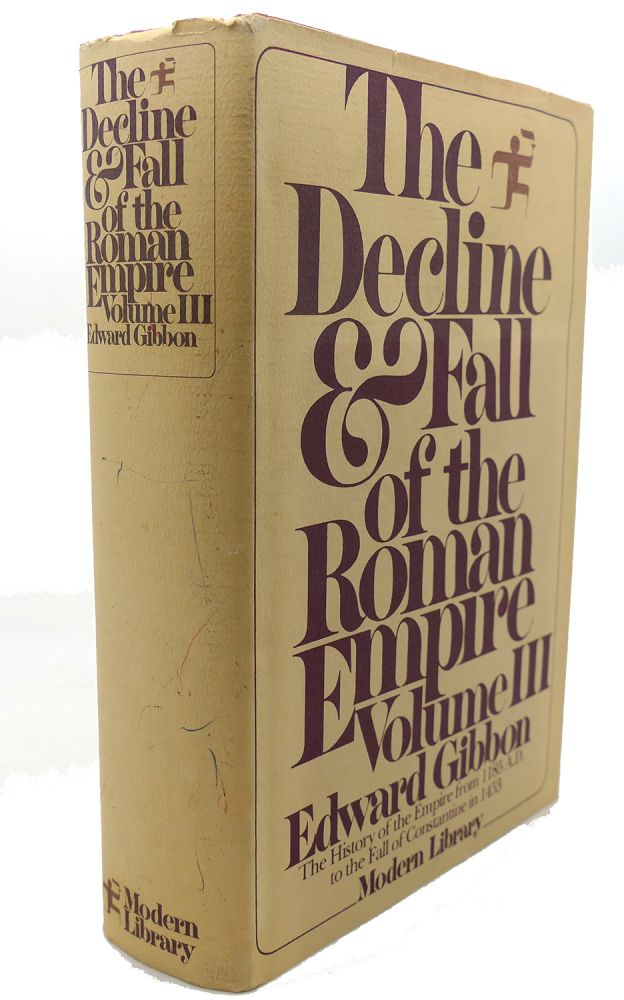 THE DECLINE & FALL OF THE ROMAN EMPIRE, VOL. III The History of the Empire from 1185 A. D. to the Fall of Constantine in 1453. Edward Gibbon.