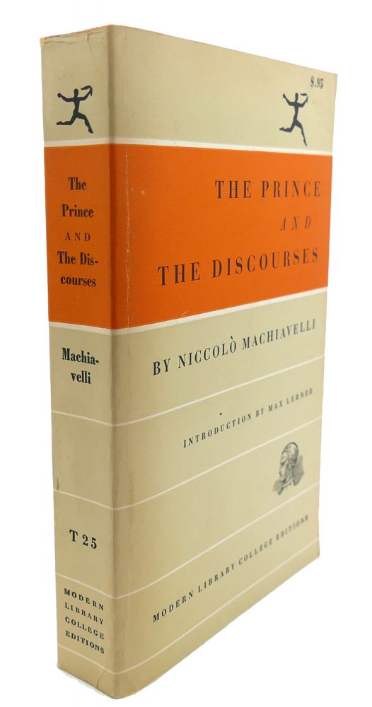 THE PRINCE AND THE DISCOURSES. Niccolo MacHiavelli.