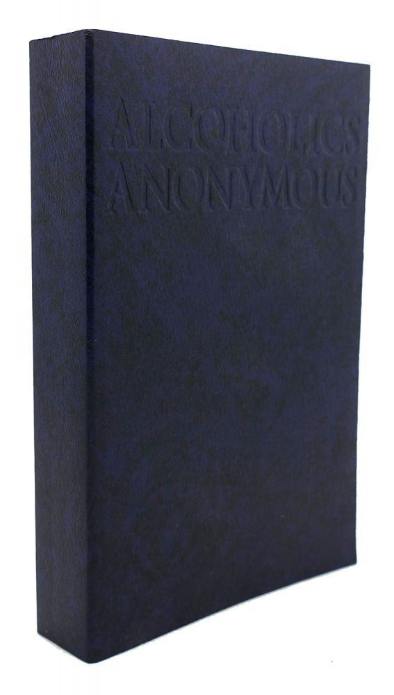 ALCOHOLICS ANONYMOUS The Big Book. Bill W.