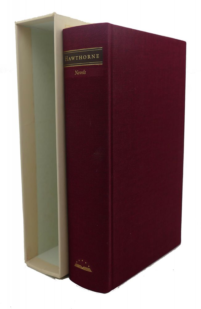 NATHANIEL HAWTHORNE : Collected Novels: Fanshawe, The Scarlet Letter, The House of the Seven Gables, The Blithedale Romance, The Marble Faun. Millicent Bell Nathaniel Hawthorne.