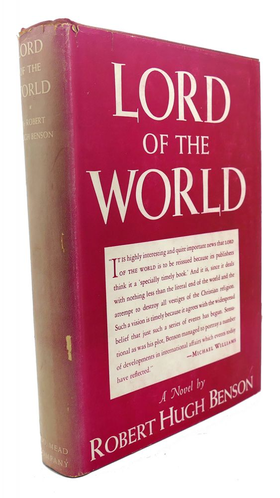 LORD OF THE WORLD : A Novel. Robert Hugh Benson.