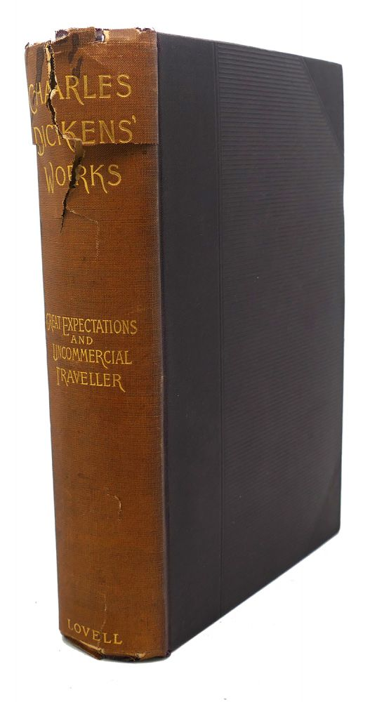 GREAT EXPECTATIONS, UNCOMMERCIAL TRAVELLER. Charles Dickens.