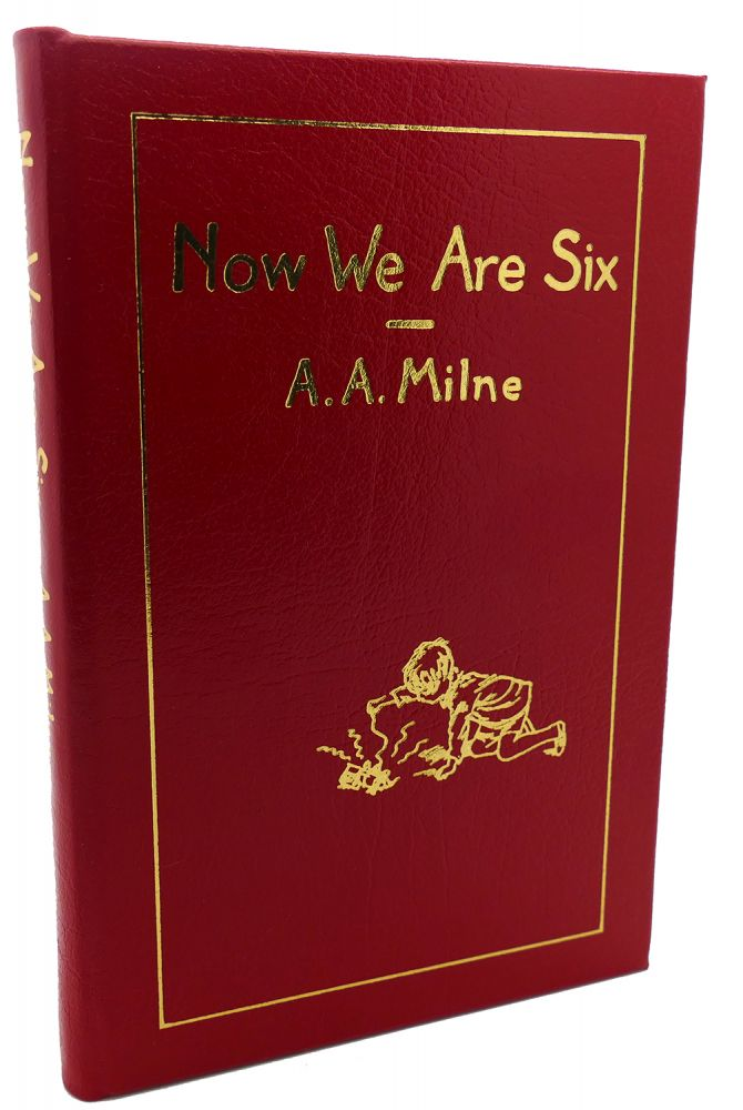 NOW WE ARE SIX Easton Press. Ernest H. Shepard A. A. Milne.