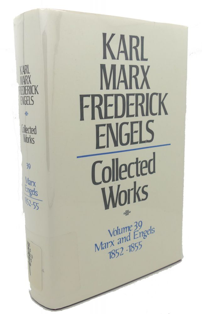 COLLECTED WORKS, VOLUME 39 : Marks and Engels, 1852 - 1855. Frederick Engels Karl Marx.