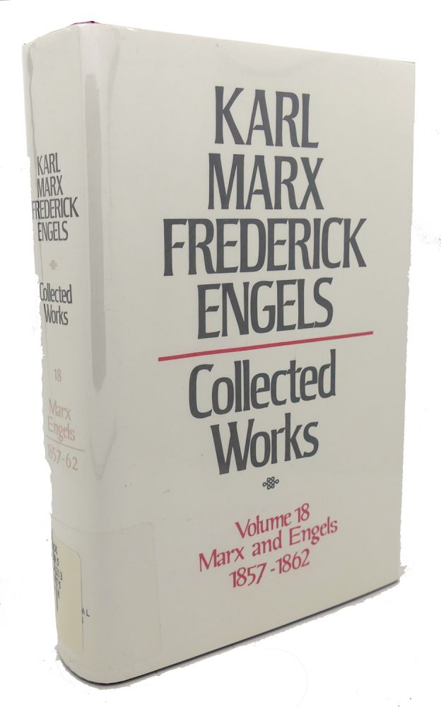 COLLECTED WORKS, VOLUME 18 : Marx and Engels, 1857 - 1862. Frederick Engels Karl Marx.