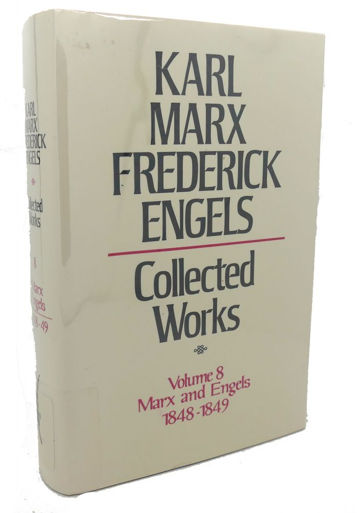 COLLECTED WORKS, VOLUME 8 : Marx and Engels, 1848 - 1849. Frederick Engels Karl Marx.