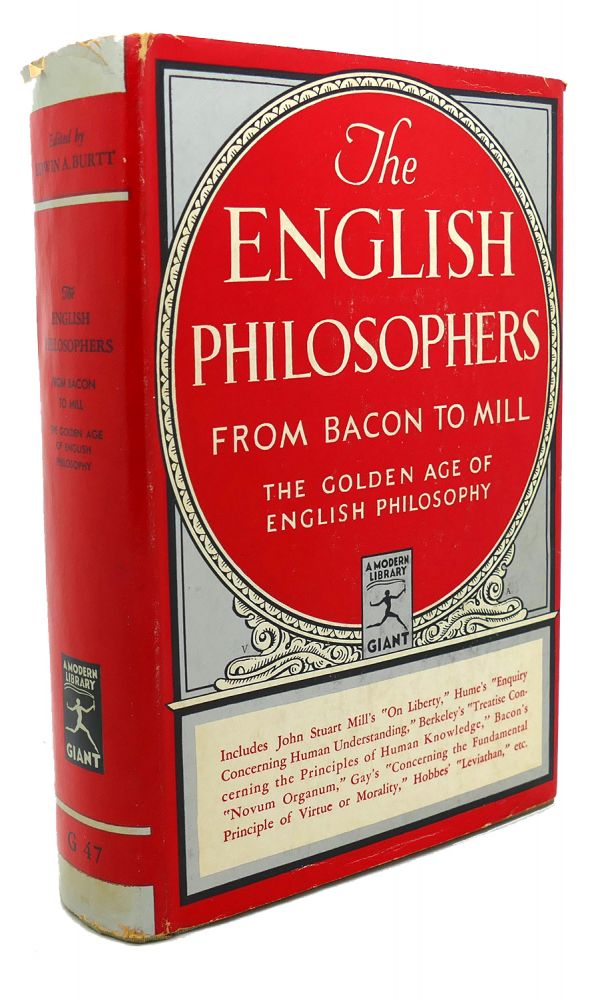 THE ENGLISH PHILOSOPHERS FROM BACON TO MILL. Edwin A. Burtt.