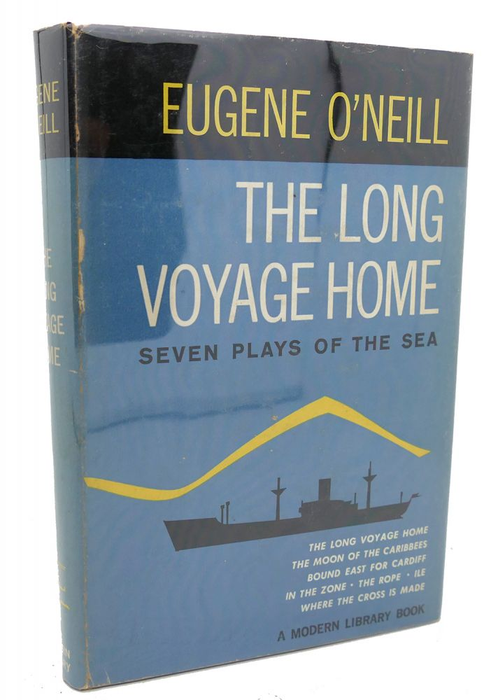 THE LONG VOYAGE HOME : Seven Plays of the Sea. Eugene O'Neill.