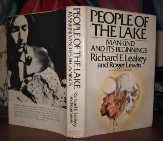 PEOPLE OF THE LAKE Mankind and Its Beginnings. Richard E. Leakey, Roger Lewin