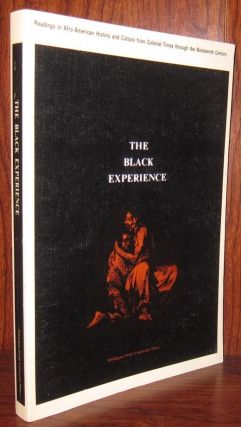 THE BLACK EXPERIENCE Readings in Afro-American History and Culture from Colonial Times through...