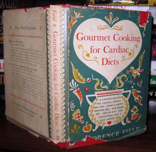 GOURMET COOKING FOR CARDIAC DIETS. Florence Field
