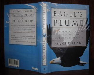 EAGLE'S PLUME Preserving the Life and Habitat of America's Bald Eagle. Bruce Beans
