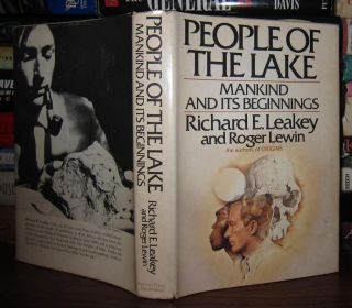 PEOPLE OF THE LAKE, MANKIND & ITS BEGINNINGS. Richard E. Leakey, Roger Lewin