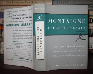 MONTAIGNE Selected Essays. Michel De Montaigne, Translated Charles Cotton Revised and Edited...