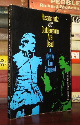 ROSENCRANTZ & GUILDENSTERN ARE DEAD. Tom Stoppard
