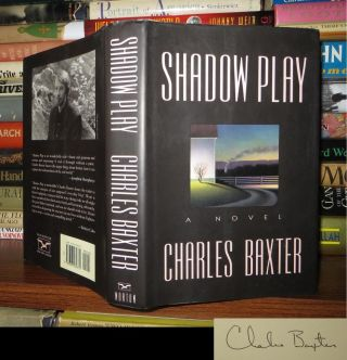 SHADOW PLAY Signed 1st. Charles Baxter