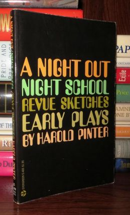 A NIGHT OUT / NIGHT SCHOOL / REVUE SKETCHES: EARLY PLAYS. Harold Pinter
