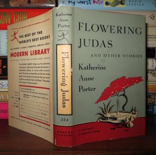 FLOWERING JUDAS And Other Stories. Katherine Anne Porter
